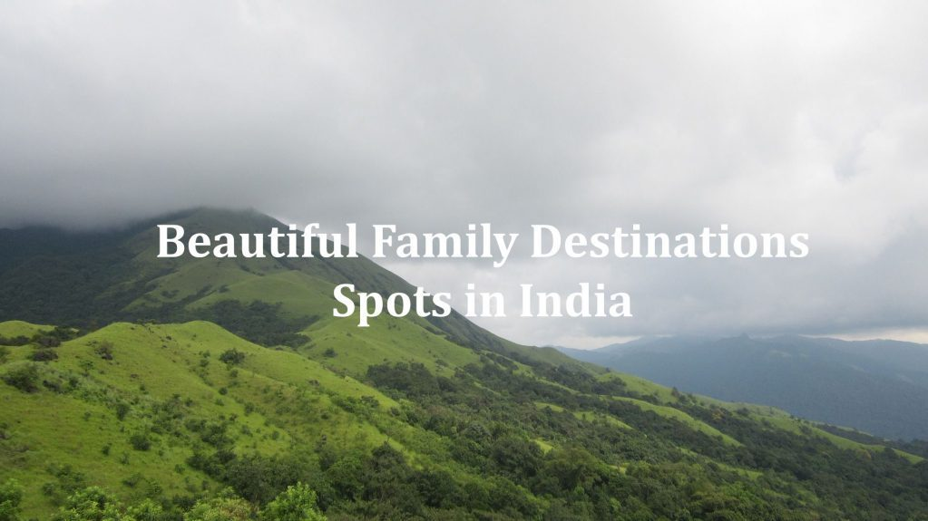Beautiful Family Destinations Spots In India